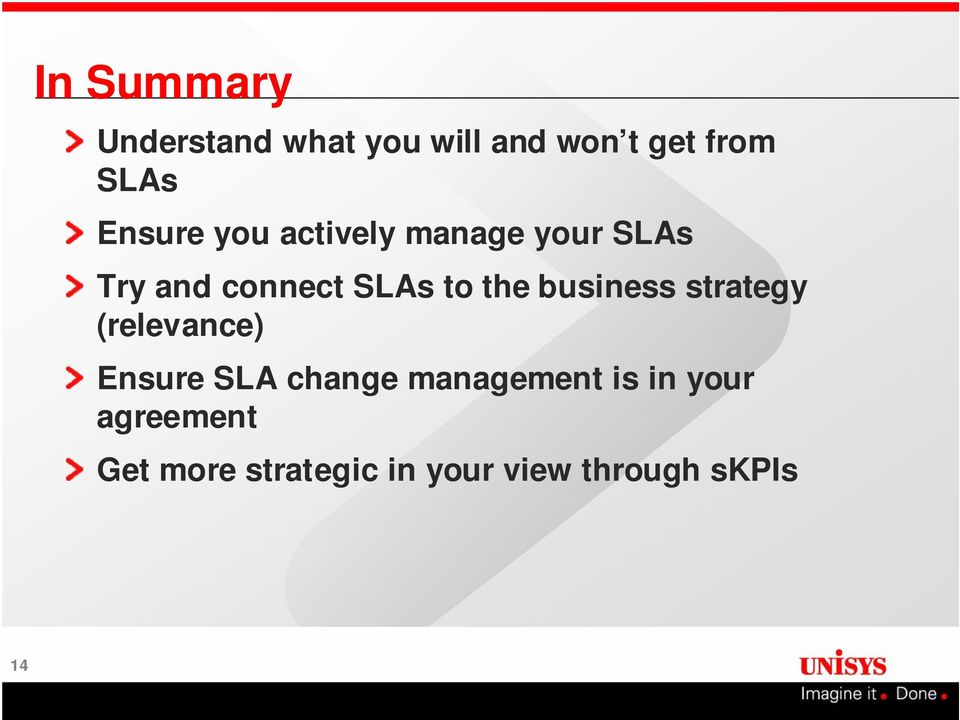 the business strategy (relevance) Ensure SLA change management