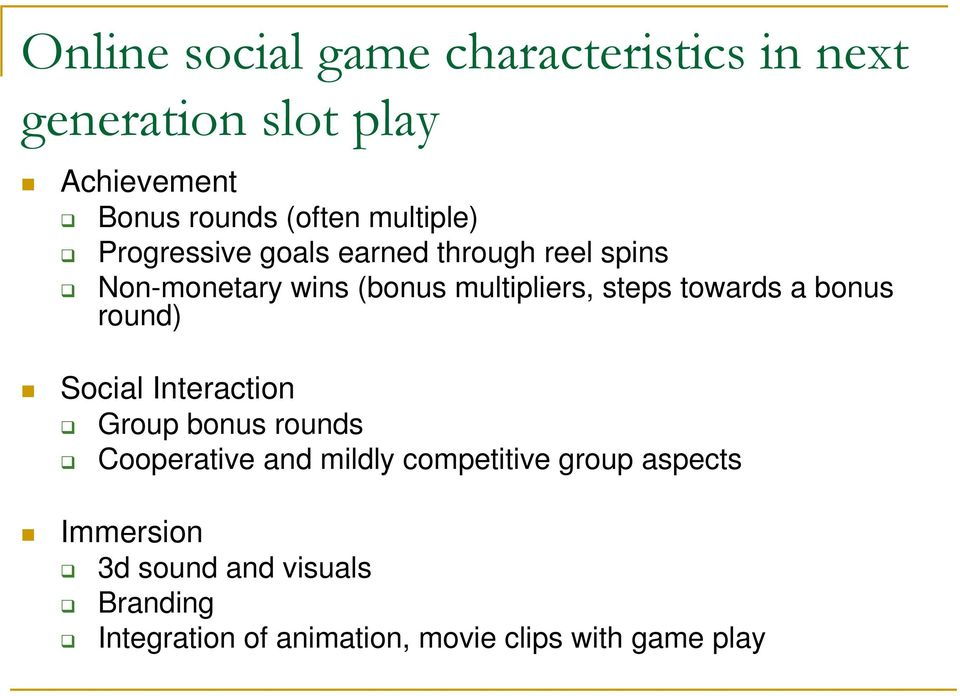 towards a bonus round) Social Interaction Group bonus rounds Cooperative and mildly competitive