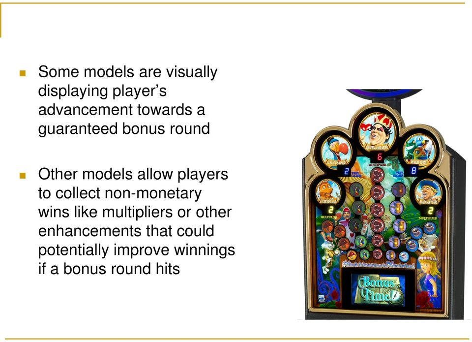 to collect non-monetary wins like multipliers or other