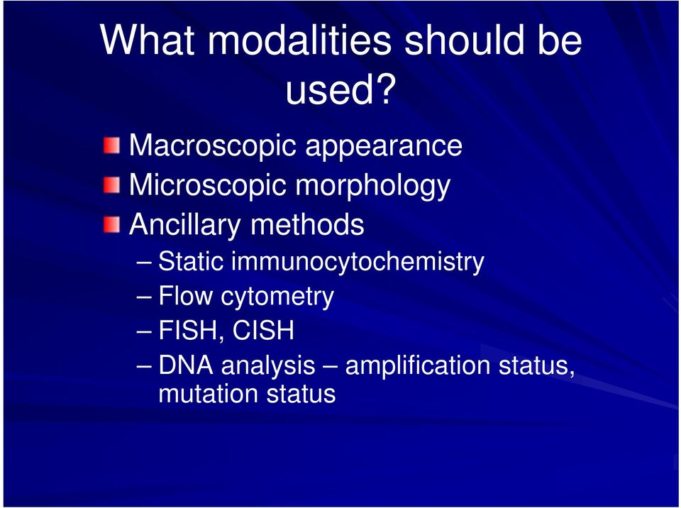 Ancillary methods Static immunocytochemistry Flow
