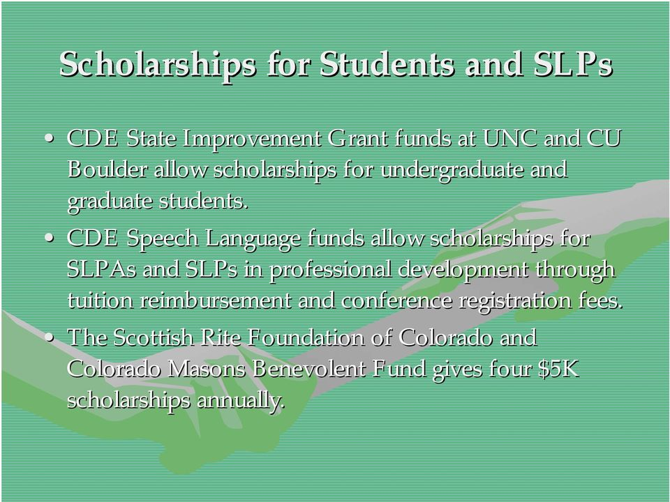 CDE Speech Language funds allow scholarships for SLPAs and SLPs in professional development through