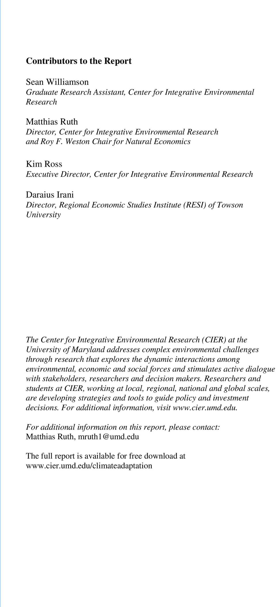The Center for Integrative Environmental Research (CIER) at the University of Maryland addresses complex environmental challenges through research that explores the dynamic interactions among