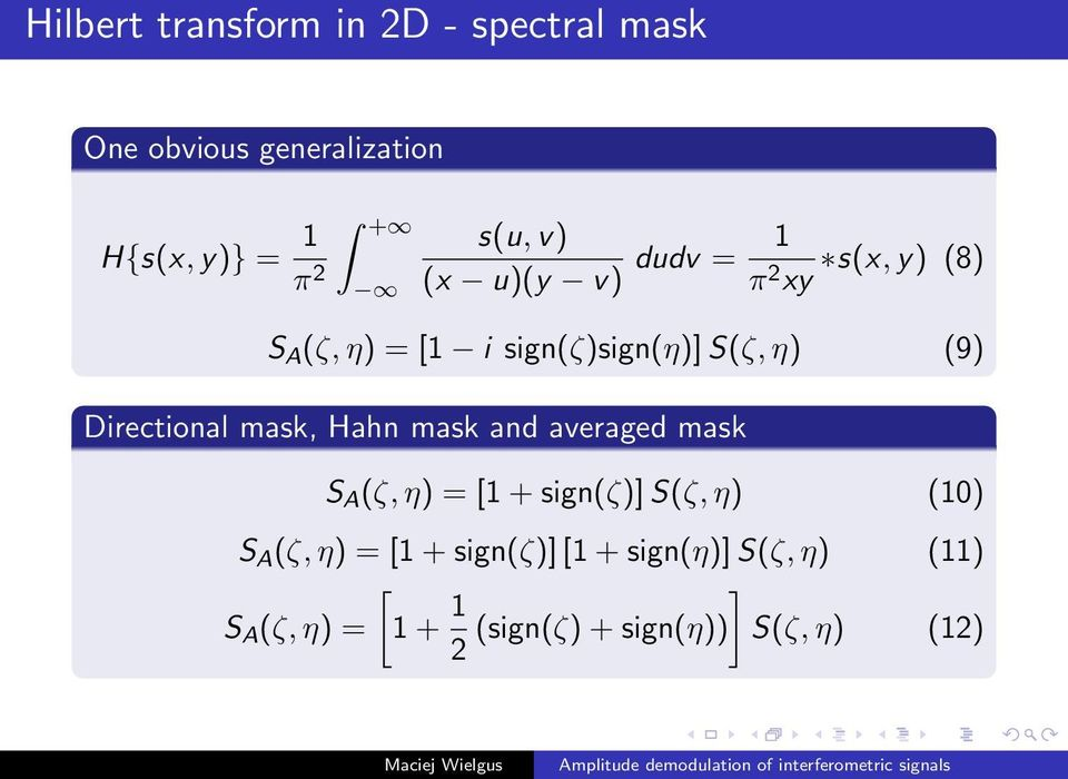 Directional mask, Hahn mask and averaged mask S A (ζ, η) = [1 + sign(ζ)] S(ζ, η) (10) S A (ζ,