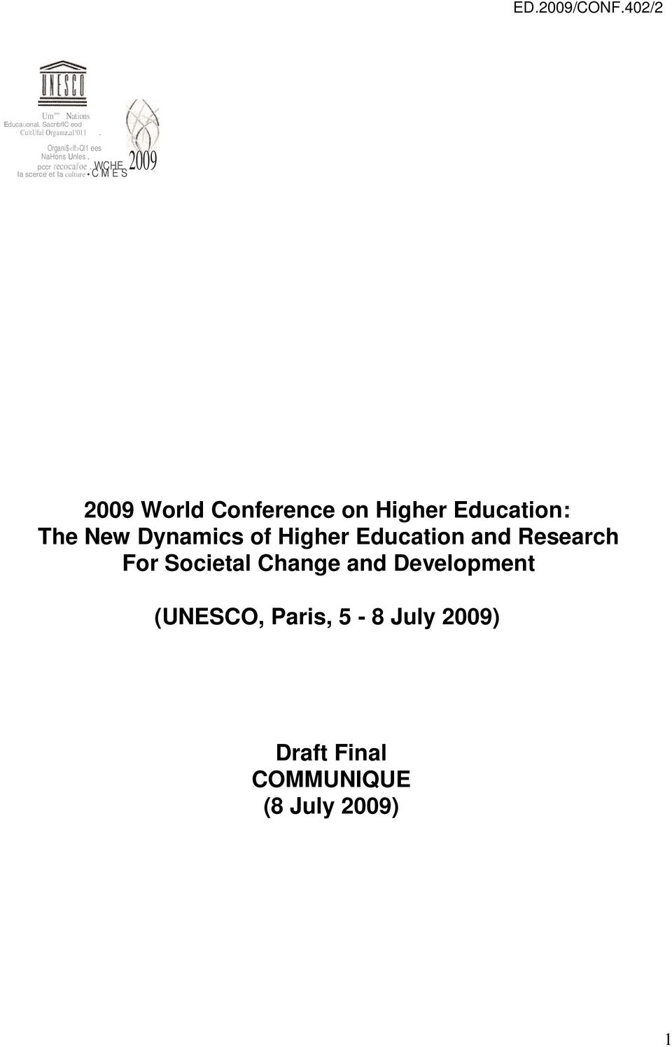 2009 Ia scerce et Ia culture C M E S 2009 World Conference on Higher Education: The New