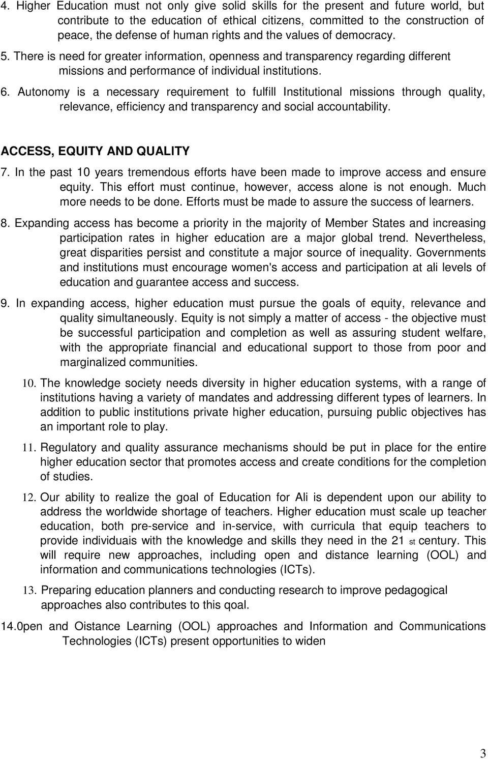 Autonomy is a necessary requirement to fulfill Institutional missions through quality, relevance, efficiency and transparency and social accountability. ACCESS, EQUITY AND QUALlTY 7.