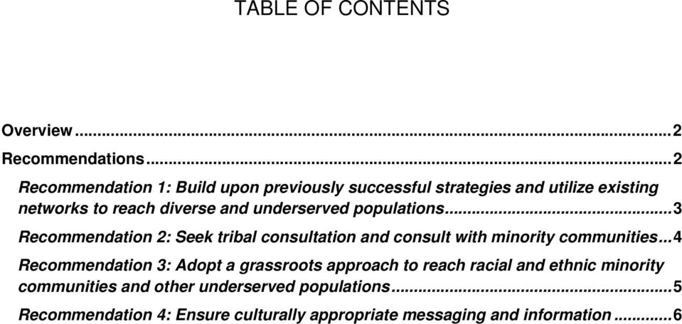 underserved populations...3 Recommendation 2: Seek tribal consultation and consult with minority communities.