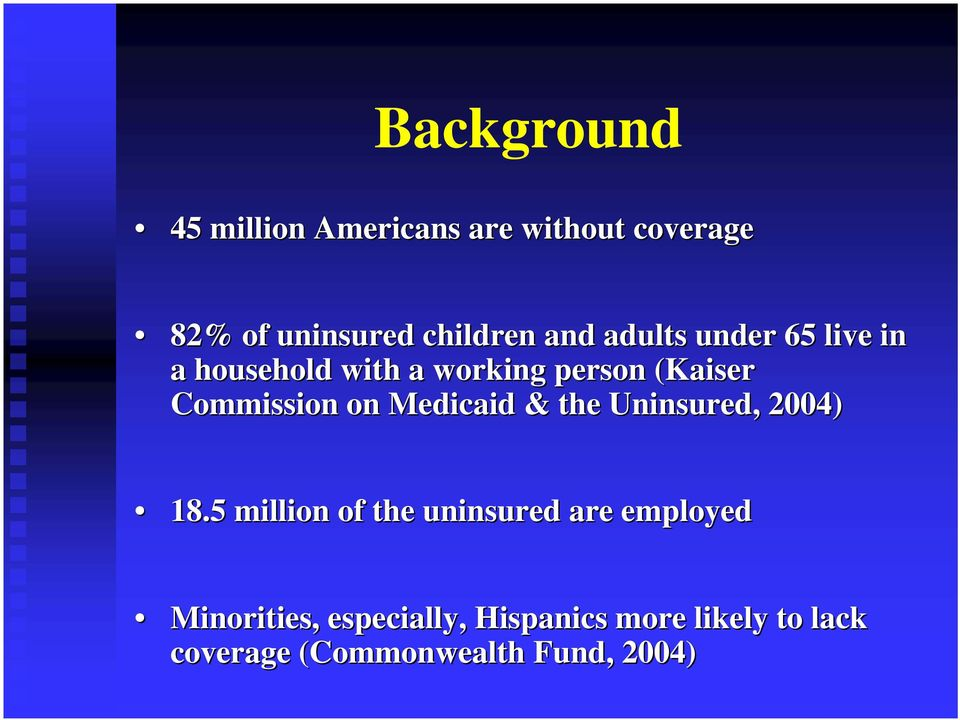 on Medicaid & the Uninsured, 2004) 18.