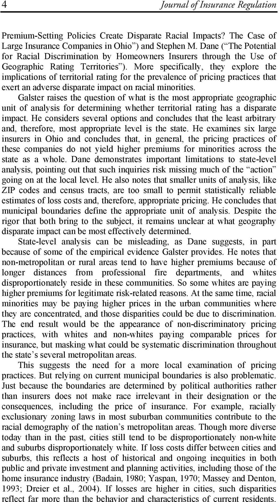 More specifically, they explore the implications of territorial rating for the prevalence of pricing practices that exert an adverse disparate impact on racial minorities.
