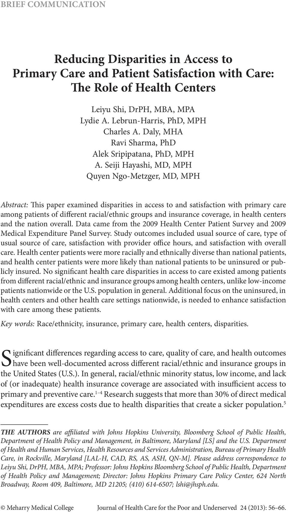 Seiji Hayashi, MD, MPH Quyen Ngo-Metzger, MD, MPH Abstract: This paper examined disparities in access to and satisfaction with primary care among patients of different racial/ethnic groups and