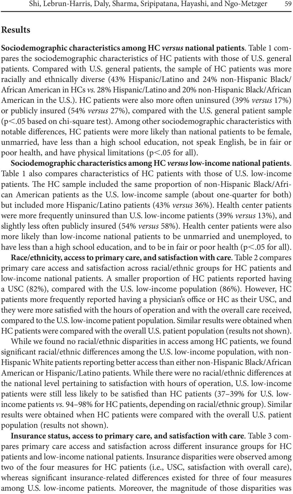 general patients. Compared with U.S. general patients, the sample of HC patients was more racially and ethnically diverse (43% Hispanic/Latino and 24% non-hispanic Black/ African American in HCs vs.