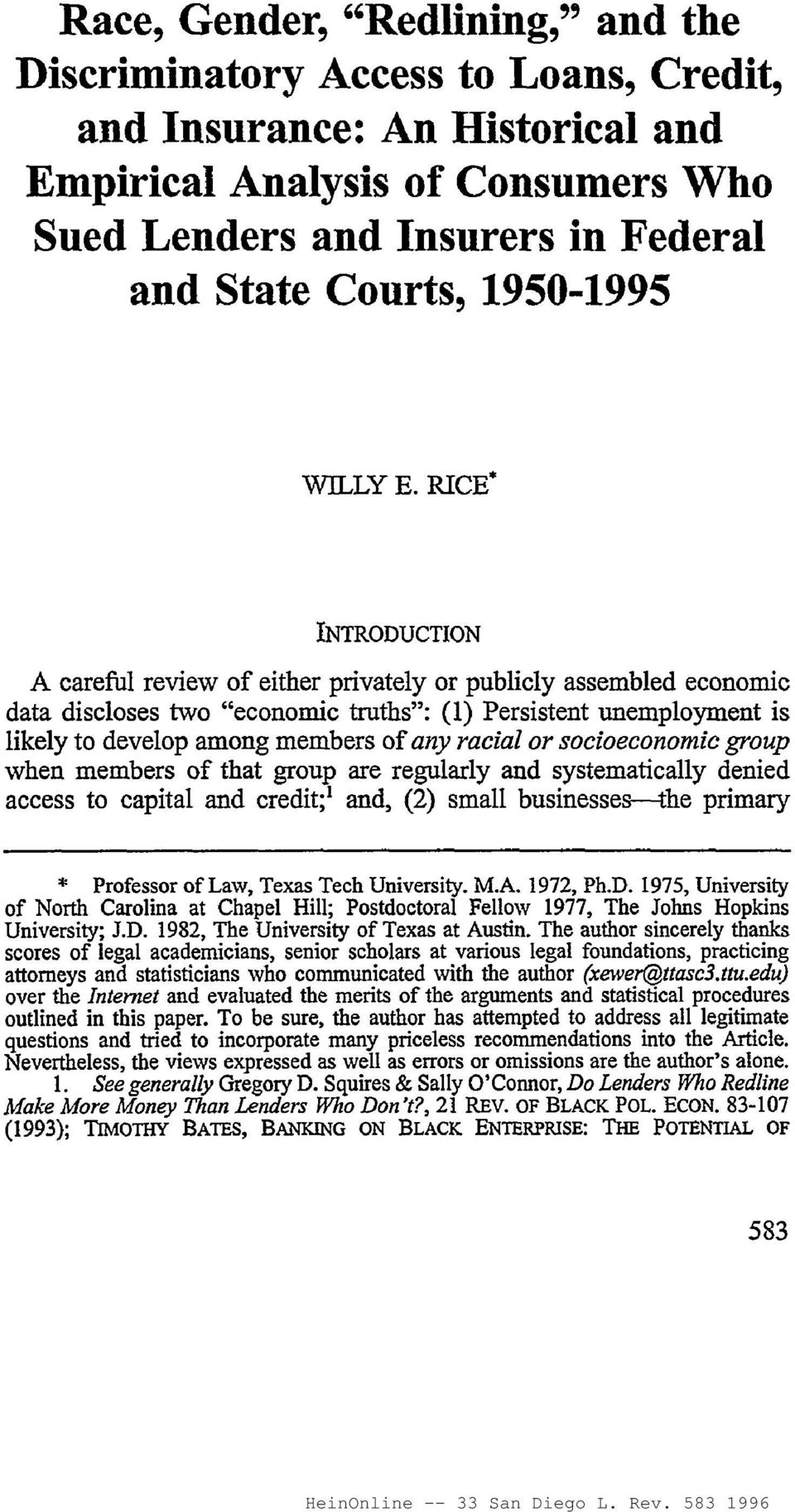 "RICE INTRODUCTION A careful review of either privately or publicly assembled economic data discloses two ""economic truths"": (1) Persistent unemployment is likely to develop among members ofany racial"