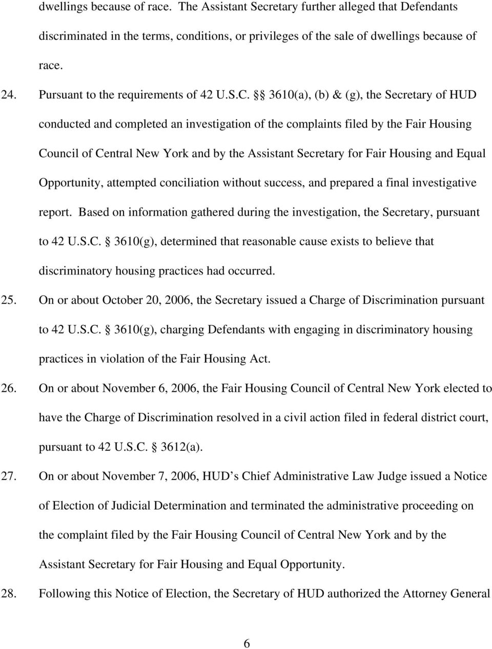 3610(a), (b) & (g), the Secretary of HUD conducted and completed an investigation of the complaints filed by the Fair Housing Council of Central New York and by the Assistant Secretary for Fair