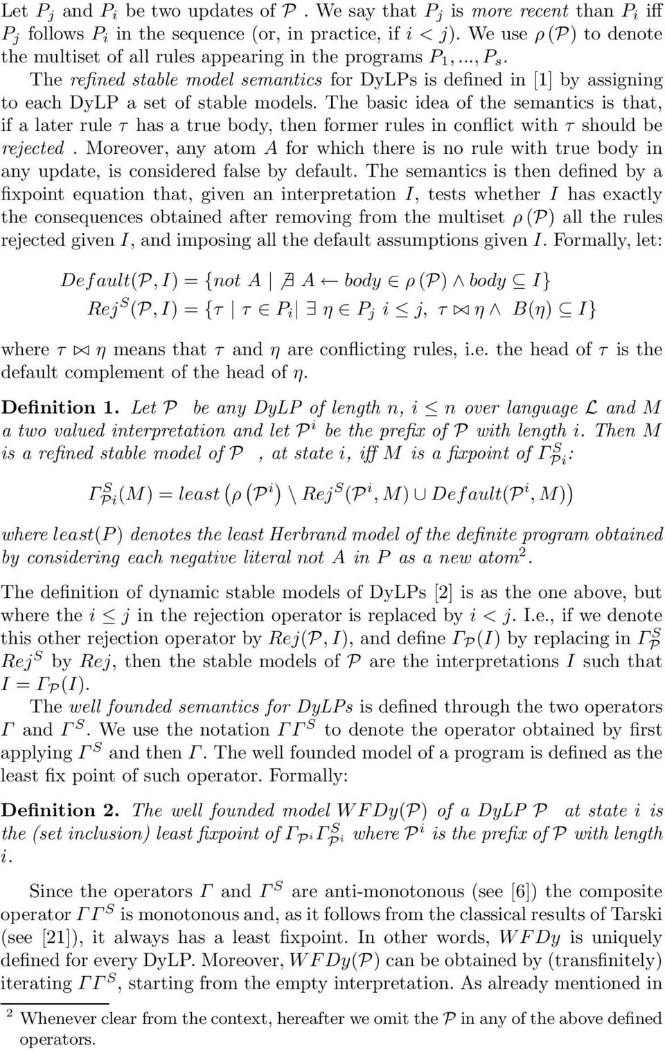 The refined stable model semantics for DyLPs is defined in [1] by assigning to each DyLP a set of stable models.