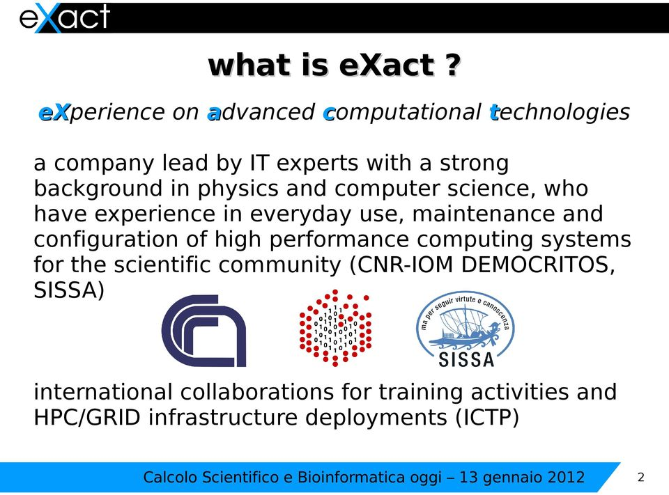 computer science, who have experience in everyday use, maintenance and configuration of high performance computing