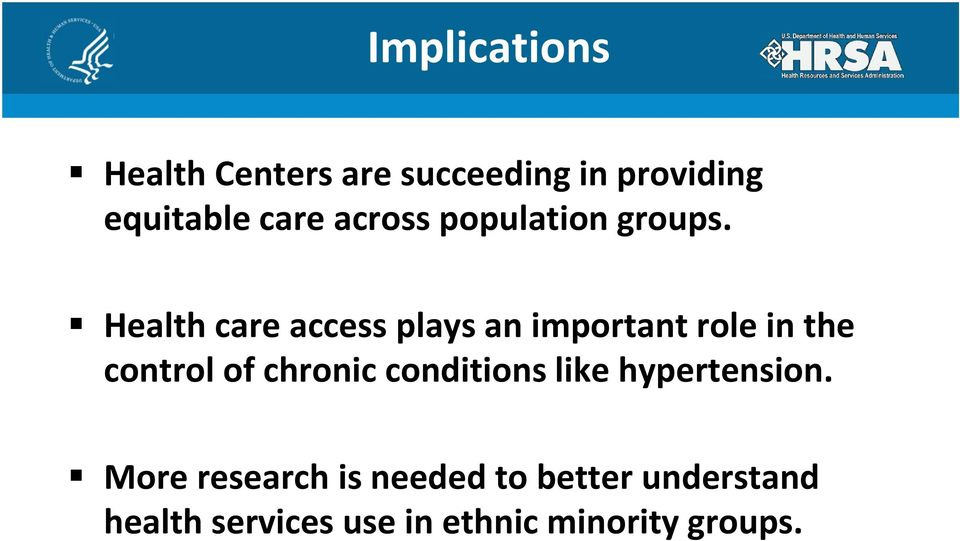 Health care access plays an important role in the control of chronic