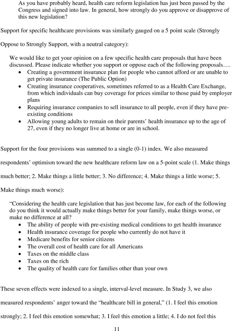 health care proposals that have been discussed. Please indicate whether you support or oppose each of the following proposals.