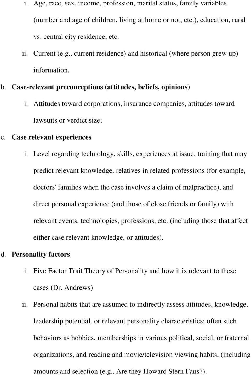 Level regarding technology, skills, experiences at issue, training that may predict relevant knowledge, relatives in related professions (for example, doctors' families when the case involves a claim