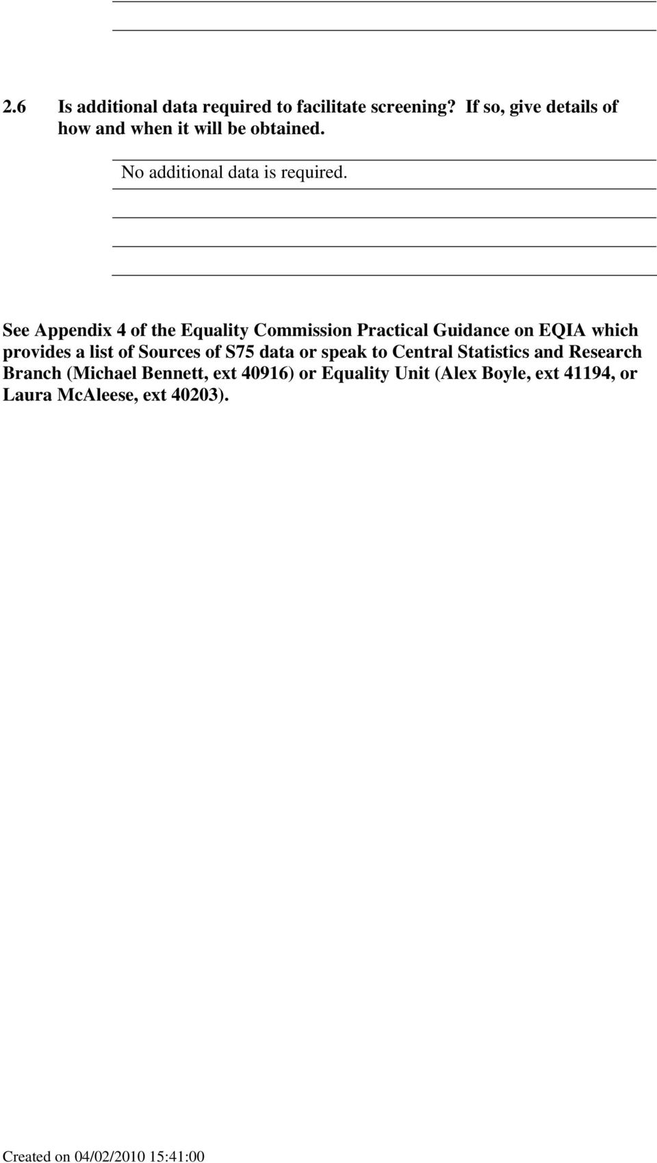 See Appendix 4 of the Equality Commission Practical Guidance on EQIA which provides a list of Sources