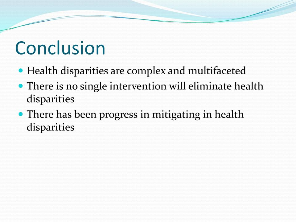 will eliminate health disparities There has