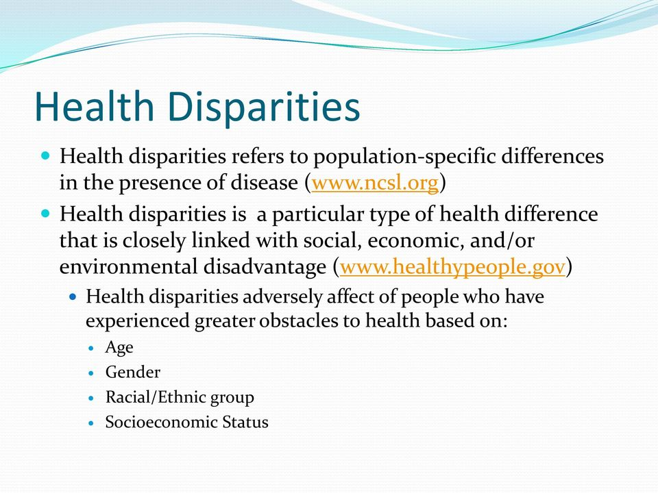 org) Health disparities is a particular type of health difference that is closely linked with social,