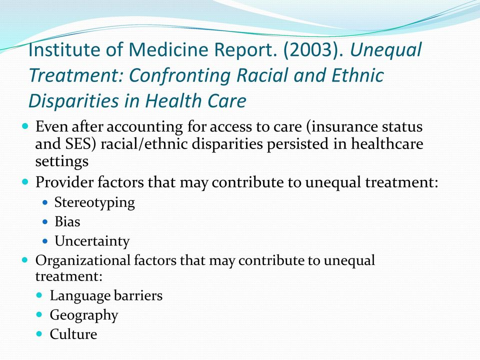 access to care (insurance status and SES) racial/ethnic disparities persisted in healthcare settings