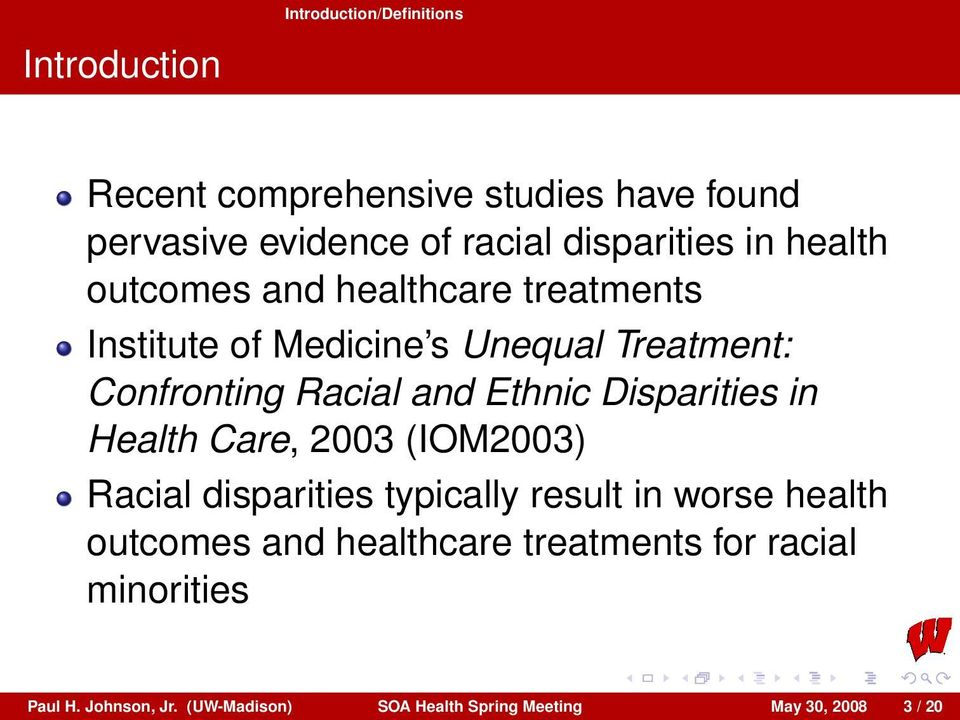 Racial and Ethnic Disparities in Health Care, 2003 (IOM2003) Racial disparities typically result in worse health