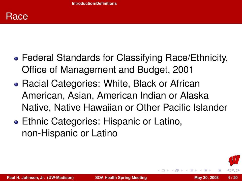 Indian or Alaska Native, Native Hawaiian or Other Pacific Islander Ethnic Categories: Hispanic or