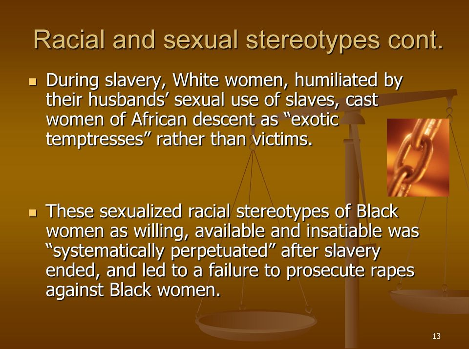 African descent as exotic temptresses rather than victims.
