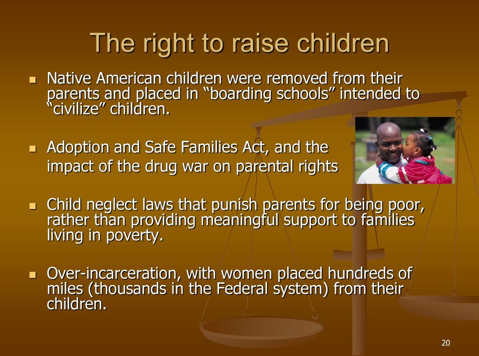 Adoption and Safe Families Act, and the impact of the drug war on parental rights Child neglect laws that punish