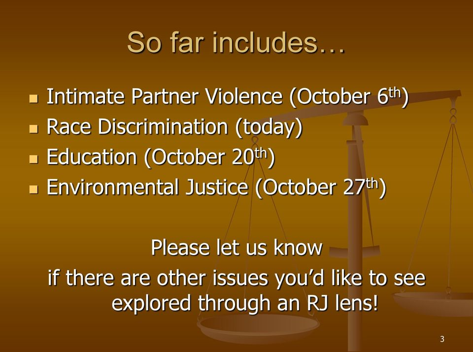 Environmental Justice (October 27 th ) Please let us know if