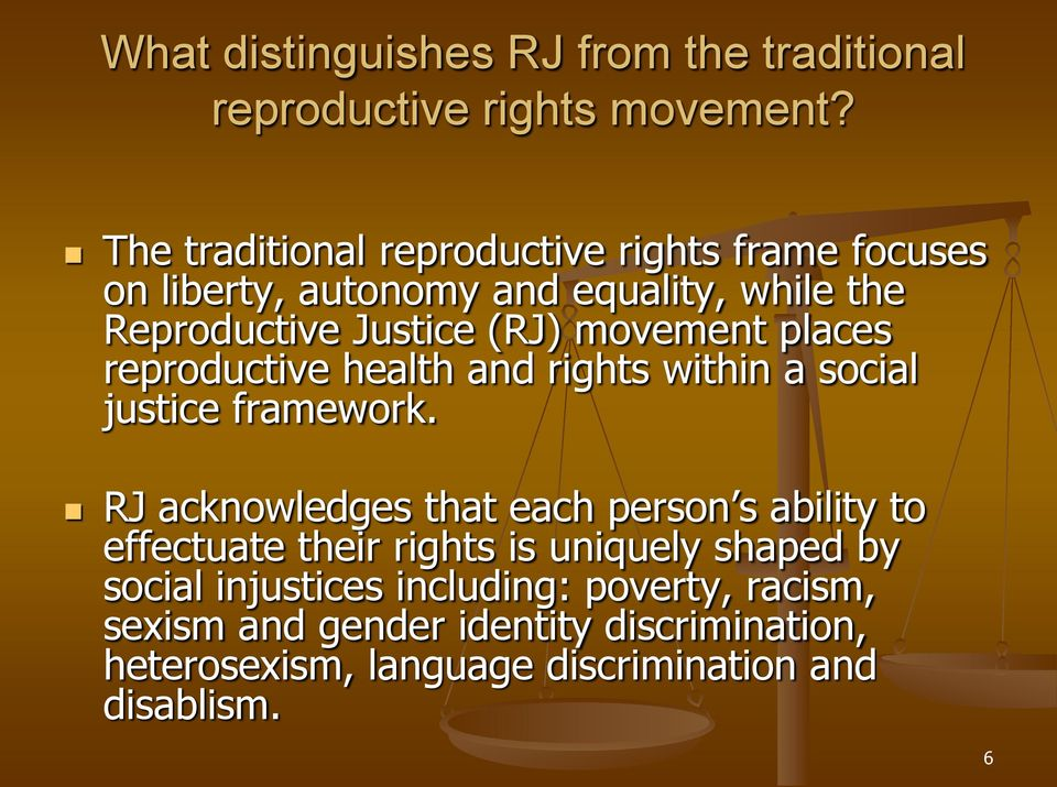 movement places reproductive health and rights within a social justice framework.