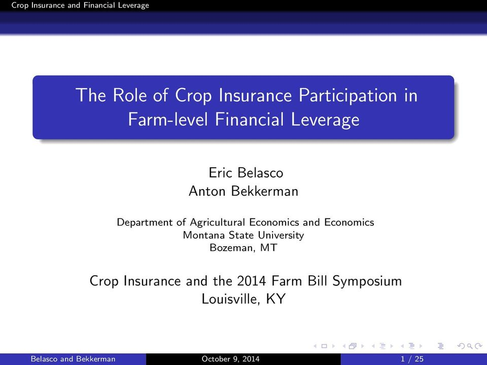 Economics Montana State University Bozeman, MT Crop Insurance and the 2014