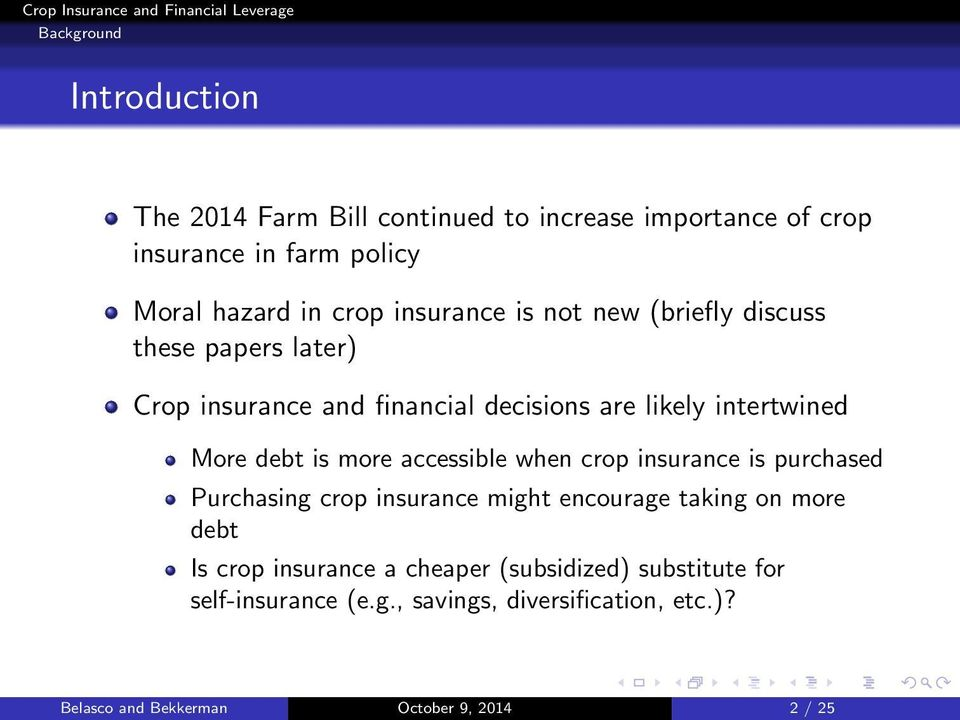 more accessible when crop insurance is purchased Purchasing crop insurance might encourage taking on more debt Is crop insurance a