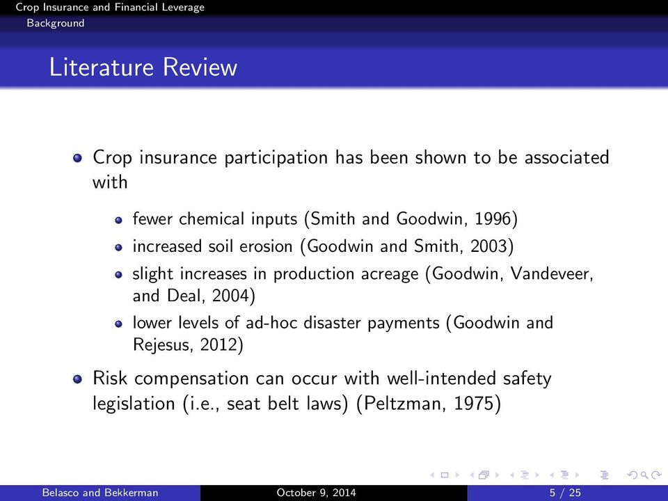 (Goodwin, Vandeveer, and Deal, 2004) lower levels of ad-hoc disaster payments (Goodwin and Rejesus, 2012) Risk