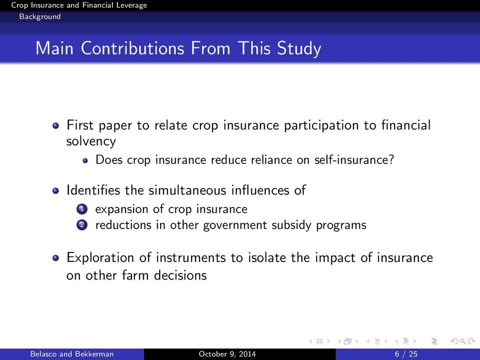 Identifies the simultaneous influences of 1 expansion of crop insurance 2 reductions in other government