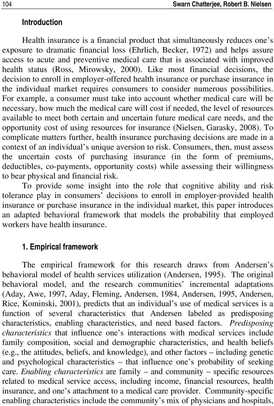 preventive medical care that is associated with improved health status (Ross, Mirowsky, 2000).