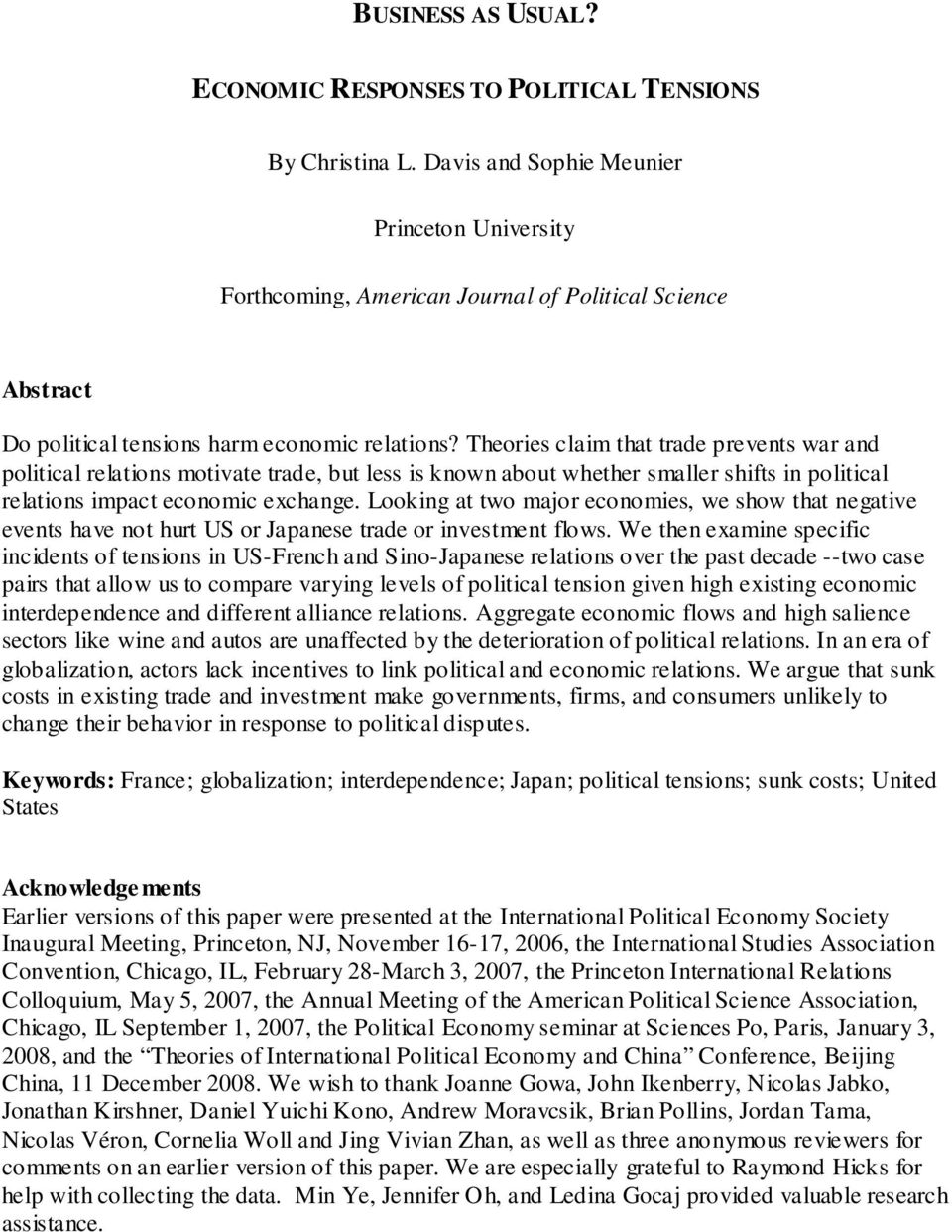 Theories claim that trade prevents war and political relations motivate trade, but less is known about whether smaller shifts in political relations impact economic exchange.