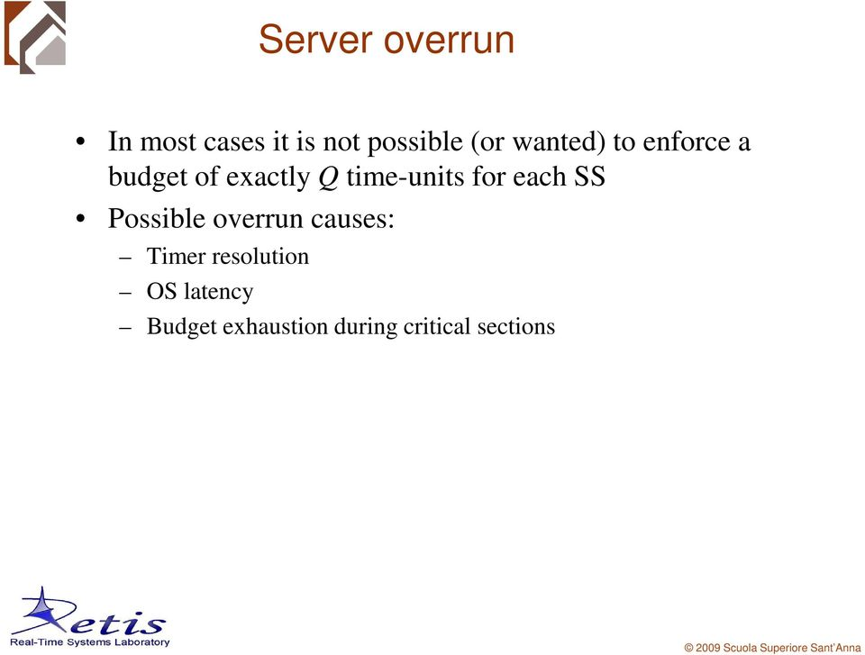 for each SS Possible overrun causes: Timer
