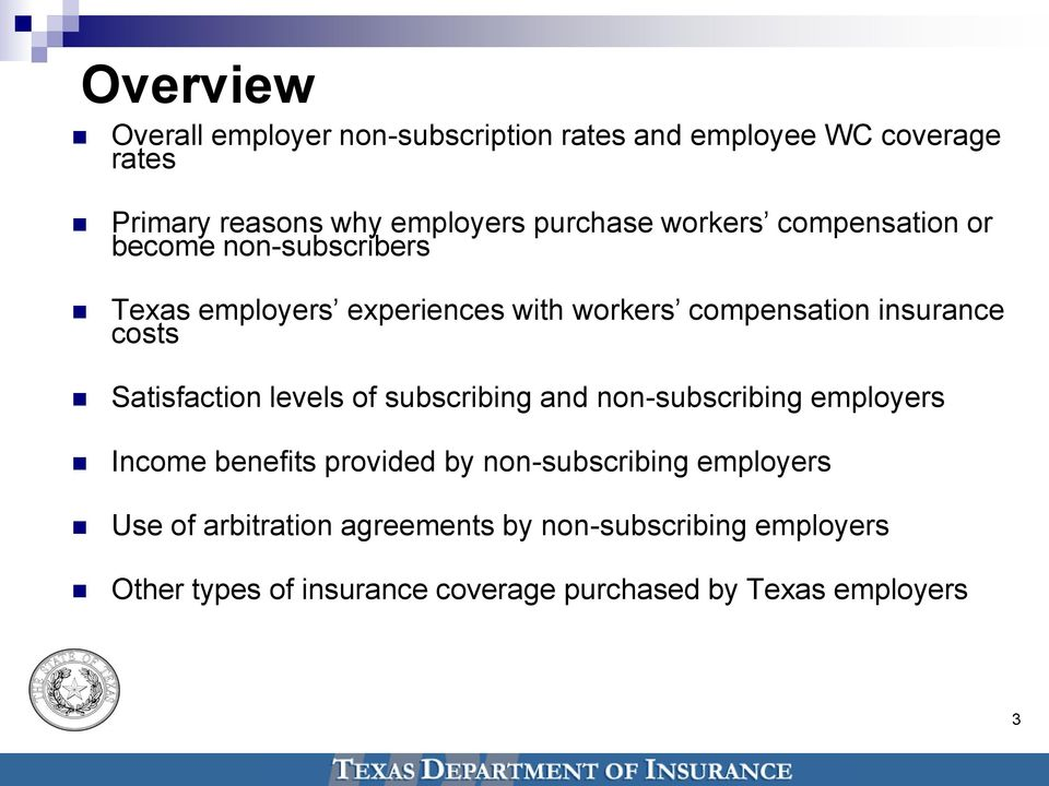 Satisfaction levels of subscribing and non-subscribing employers Income benefits provided by non-subscribing employers