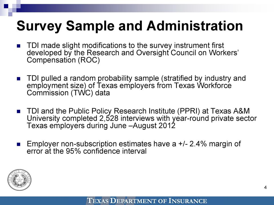 Workforce Commission (TWC) data TDI and the Public Policy Research Institute (PPRI) at Texas A&M University completed 2,528 interviews with