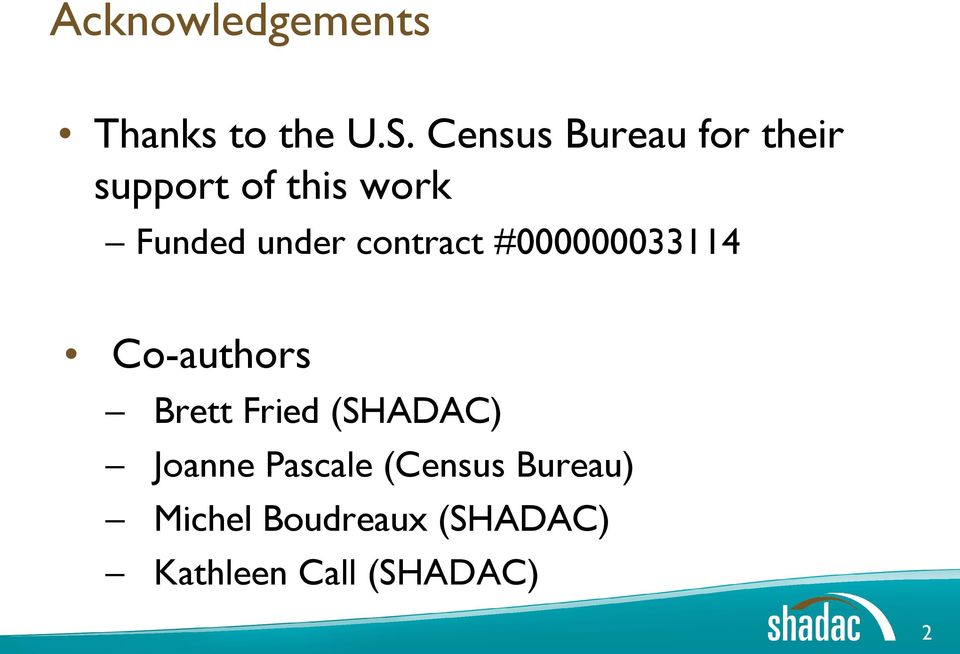 contract #000000033114 Co-authors Brett Fried (SHADAC)