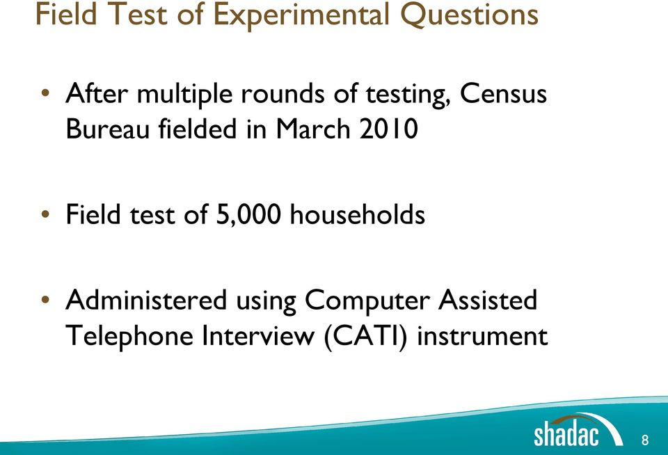 2010 Field test of 5,000 households Administered