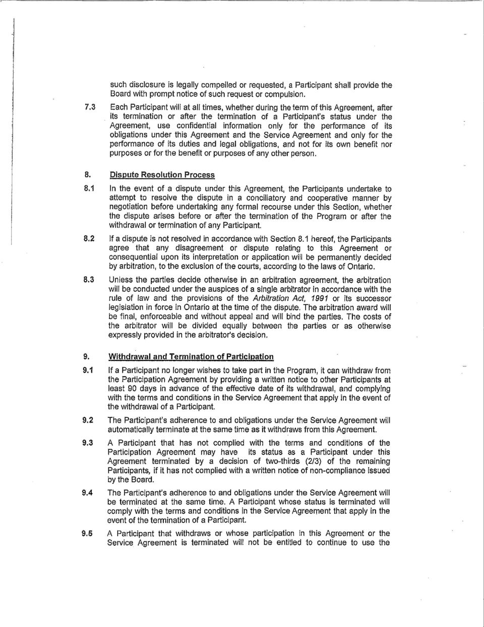 information only for the performance of its obligations under this Agreement and the Service Agreement and only for the performance of its duties and legal obligations, and not for its own benefit