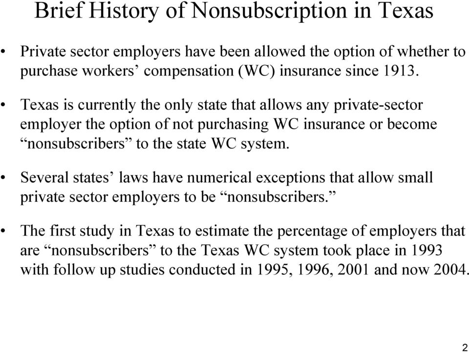 WC system. Several states laws have numerical exceptions that allow small private sector employers to be nonsubscribers.