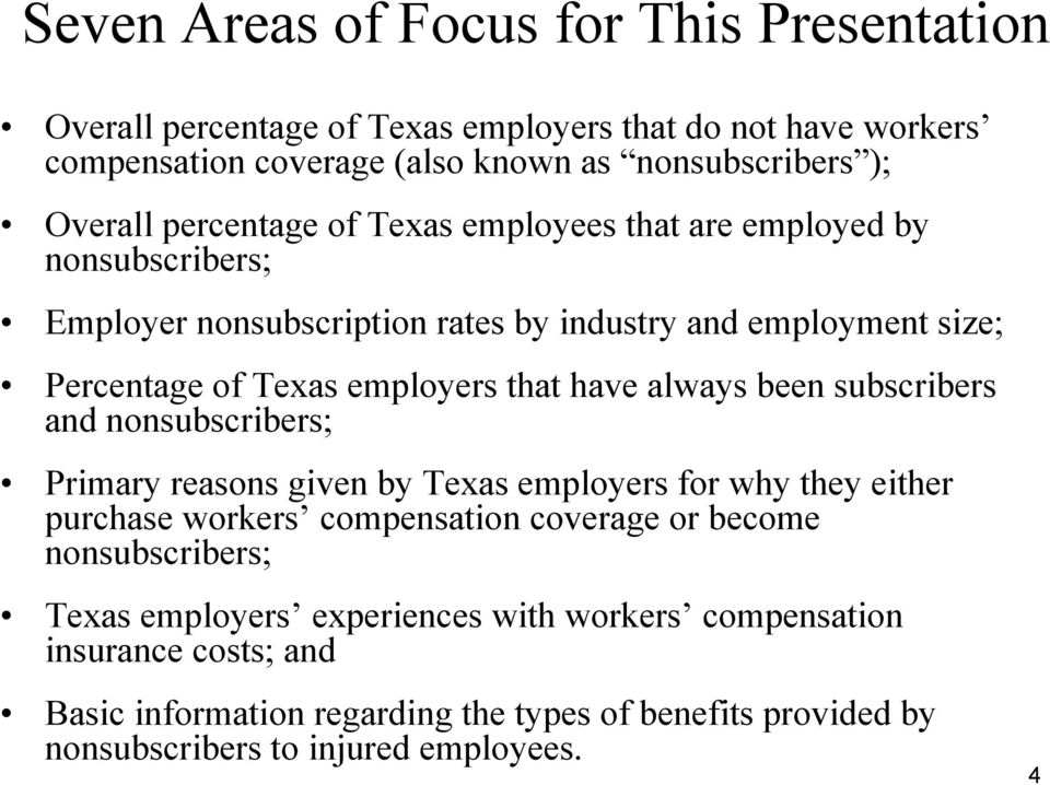 always been subscribers and nonsubscribers; Primary reasons given by Texas employers for why they either purchase workers compensation coverage or become nonsubscribers;