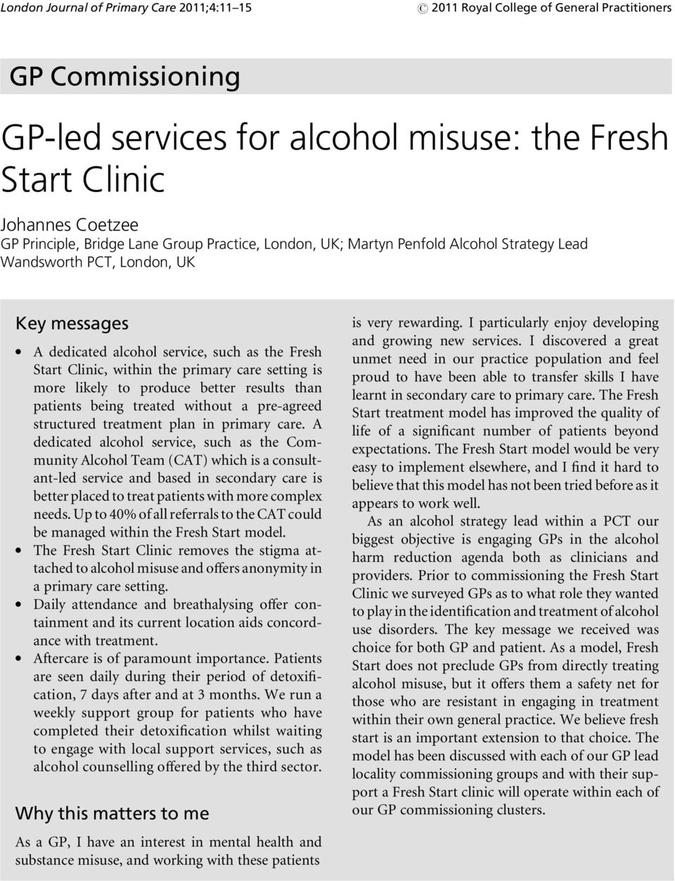 A dedicated alcohol service, such as the Fresh Start Clinic, within the primary care setting is more likely to produce better results than patients being treated without a pre-agreed structured