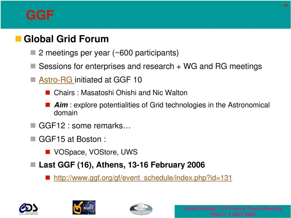 potentialities of Grid technologies in the Astronomical domain GGF12 : some remarks GGF15 at Boston :