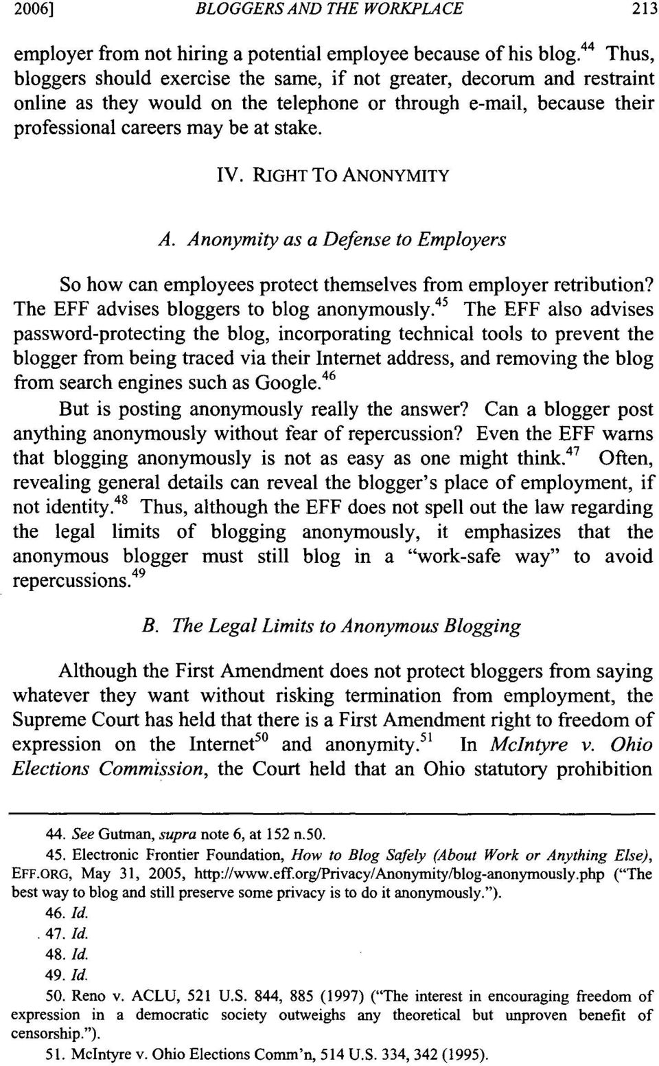 RIGHT To ANONYMITY A. Anonymity as a Defense to Employers So how can employees protect themselves from employer retribution? The EFF advises bloggers to blog anonymously.