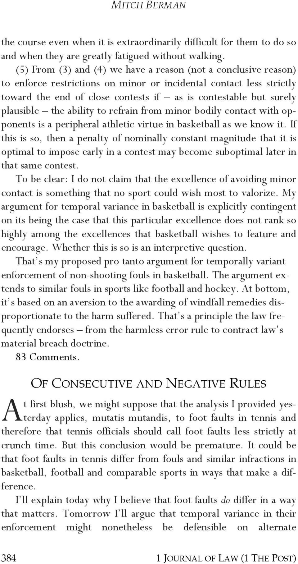 plausible the ability to refrain from minor bodily contact with opponents is a peripheral athletic virtue in basketball as we know it.