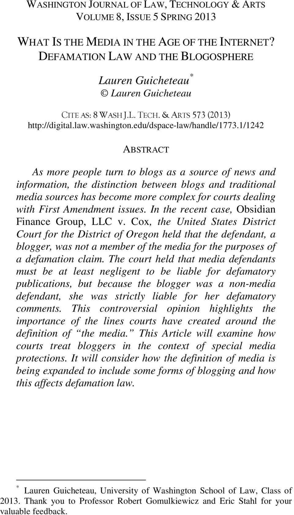 1/1242 ABSTRACT As more people turn to blogs as a source of news and information, the distinction between blogs and traditional media sources has become more complex for courts dealing with First